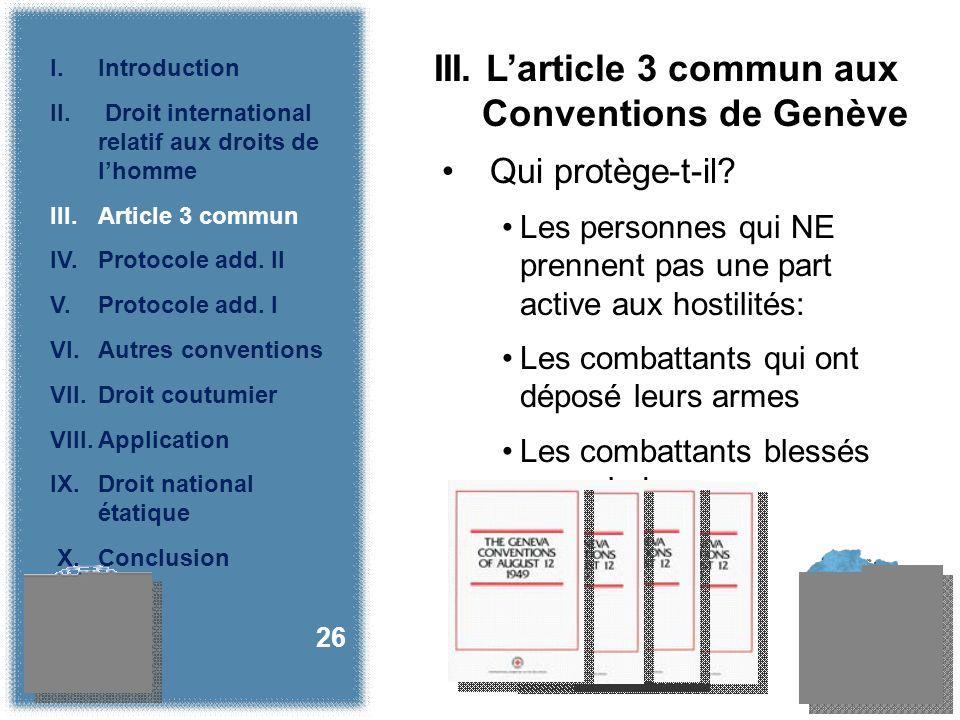 III. Larticle 3 commun aux Conventions de Genève Qui protège-t-il.