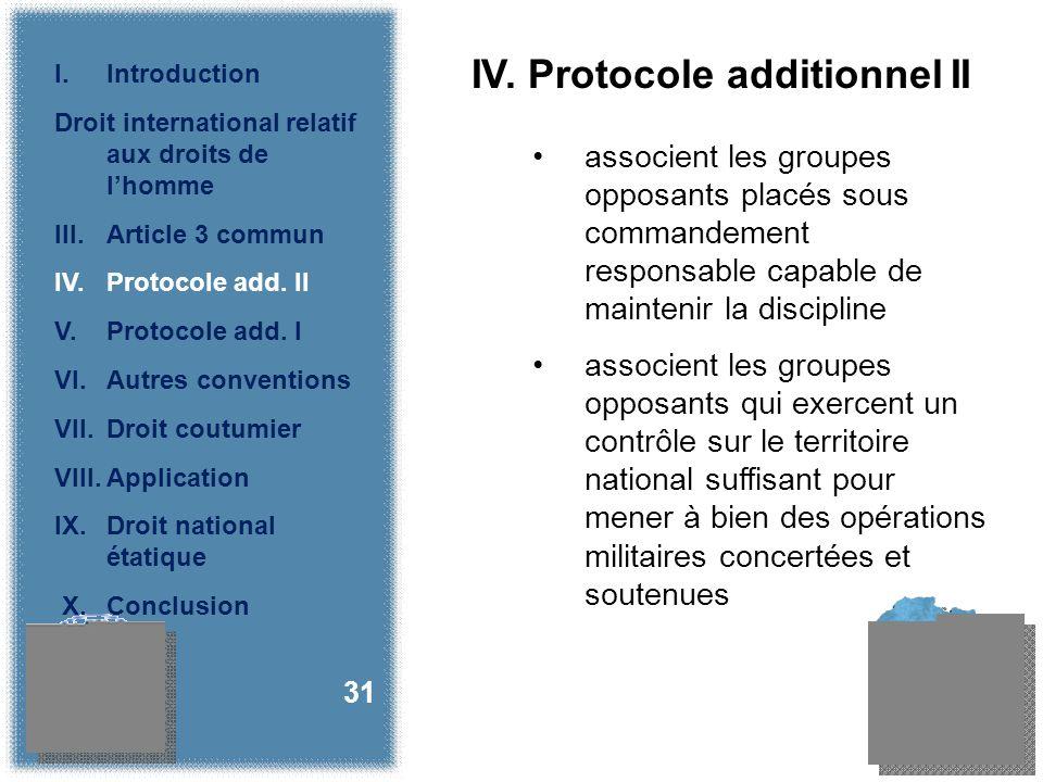 IV. Protocole additionnel II associent les groupes opposants placés sous commandement responsable capable de maintenir la discipline associent les gro