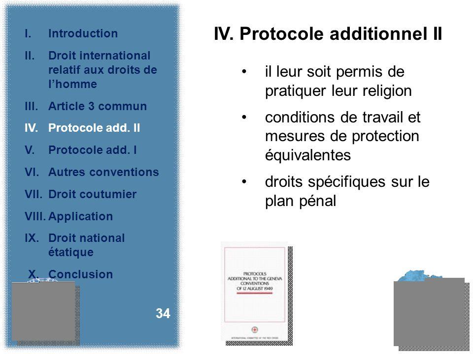 IV. Protocole additionnel II il leur soit permis de pratiquer leur religion conditions de travail et mesures de protection équivalentes droits spécifi