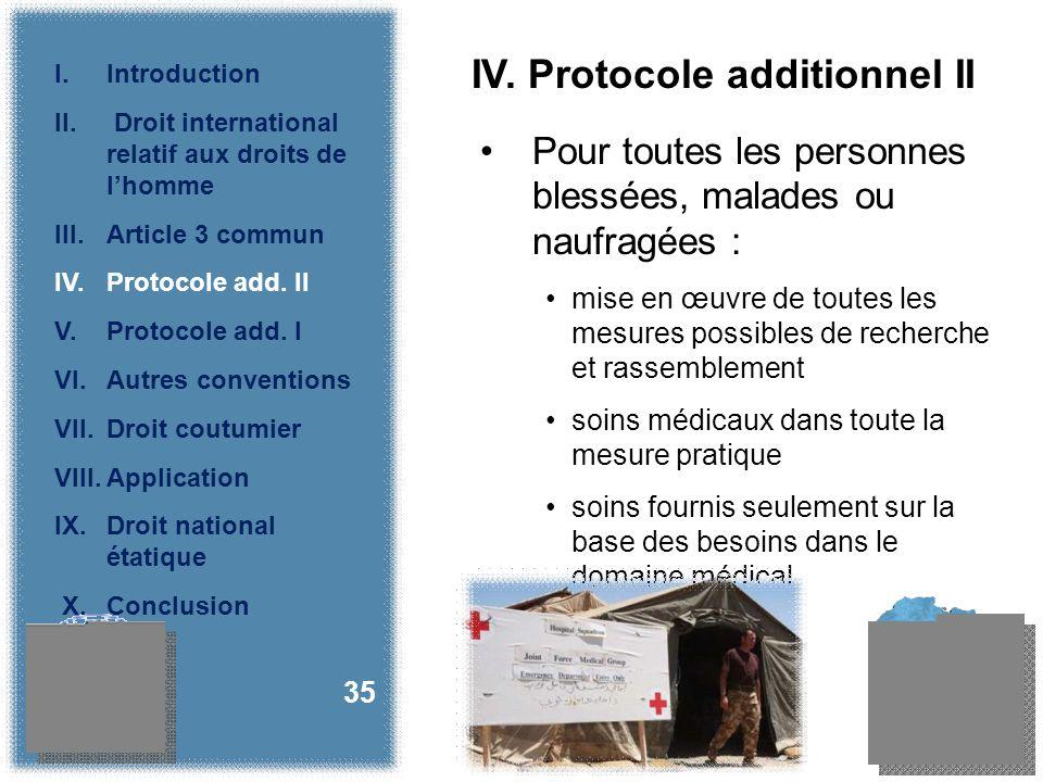 IV. Protocole additionnel II Pour toutes les personnes blessées, malades ou naufragées : mise en œuvre de toutes les mesures possibles de recherche et