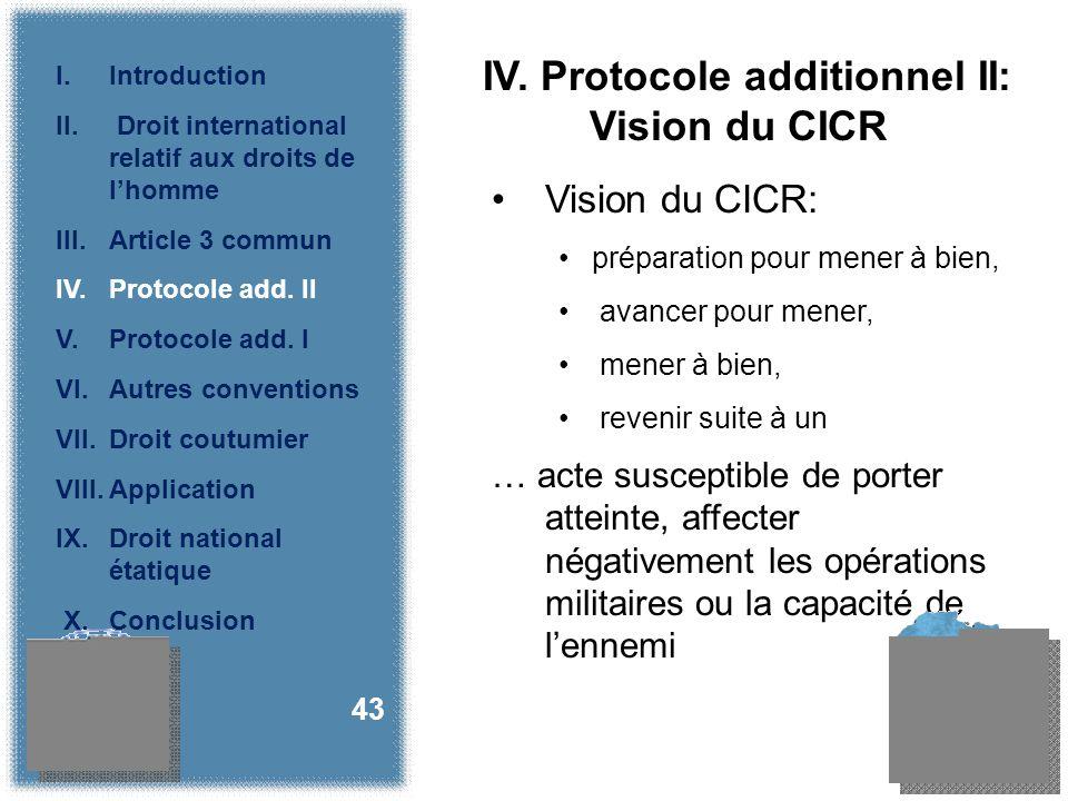 Vision du CICR: préparation pour mener à bien, avancer pour mener, mener à bien, revenir suite à un … acte susceptible de porter atteinte, affecter négativement les opérations militaires ou la capacité de lennemi 43 IV.