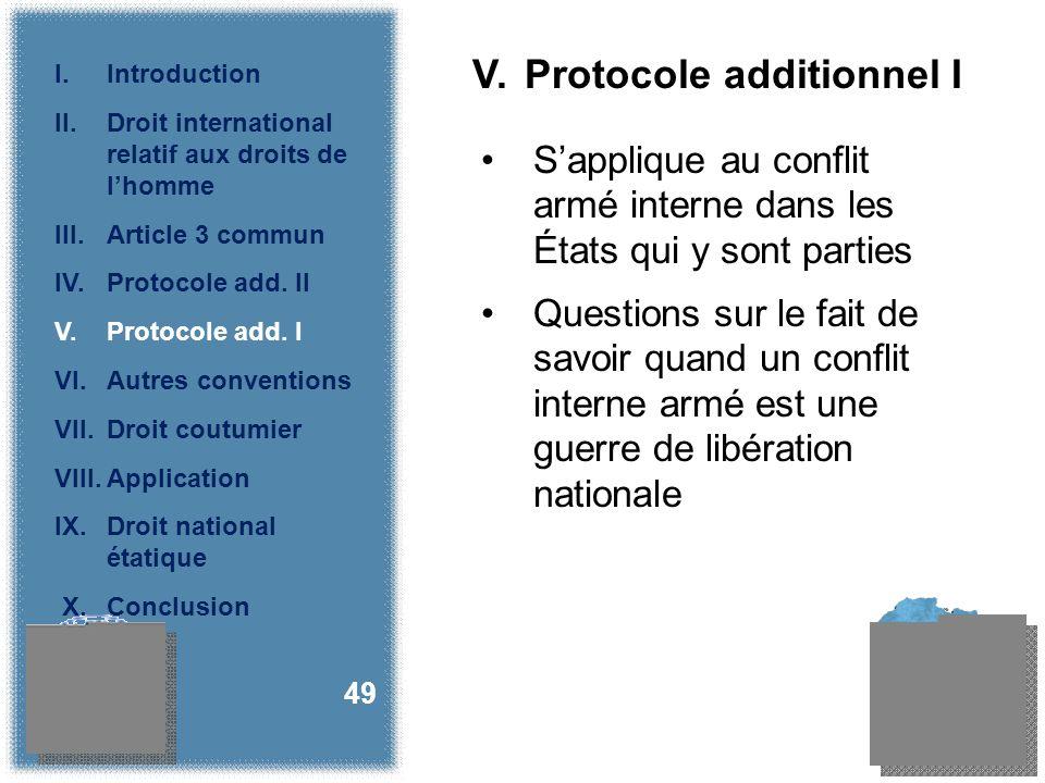 V. Protocole additionnel I Sapplique au conflit armé interne dans les États qui y sont parties Questions sur le fait de savoir quand un conflit intern