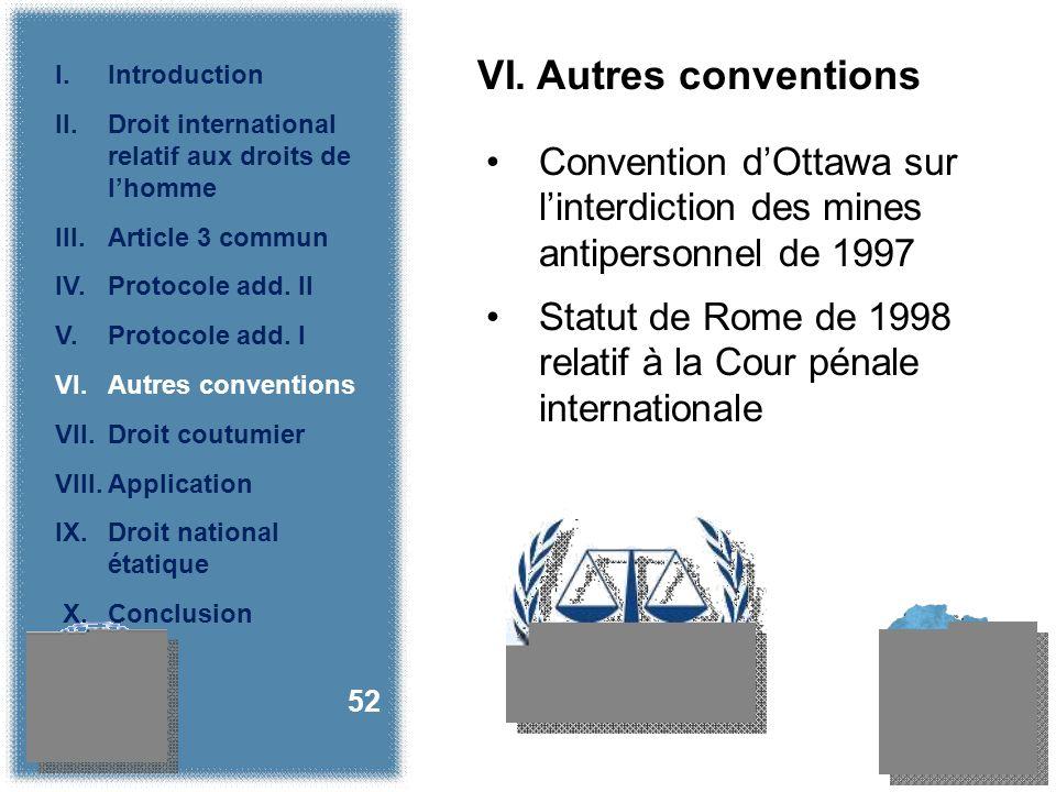 VI. Autres conventions Convention dOttawa sur linterdiction des mines antipersonnel de 1997 Statut de Rome de 1998 relatif à la Cour pénale internatio