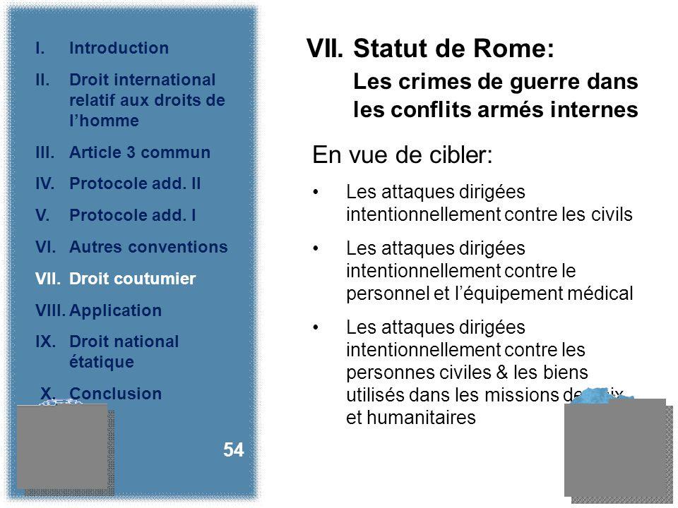 VII. Statut de Rome: Les crimes de guerre dans les conflits armés internes En vue de cibler: Les attaques dirigées intentionnellement contre les civil