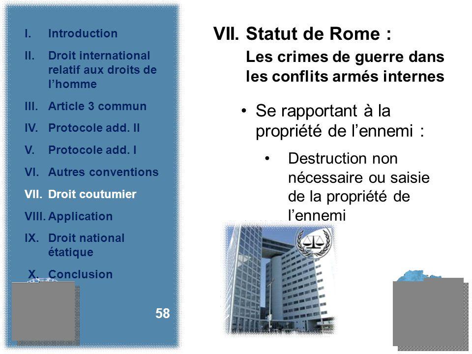 Se rapportant à la propriété de lennemi : Destruction non nécessaire ou saisie de la propriété de lennemi 58 VII.