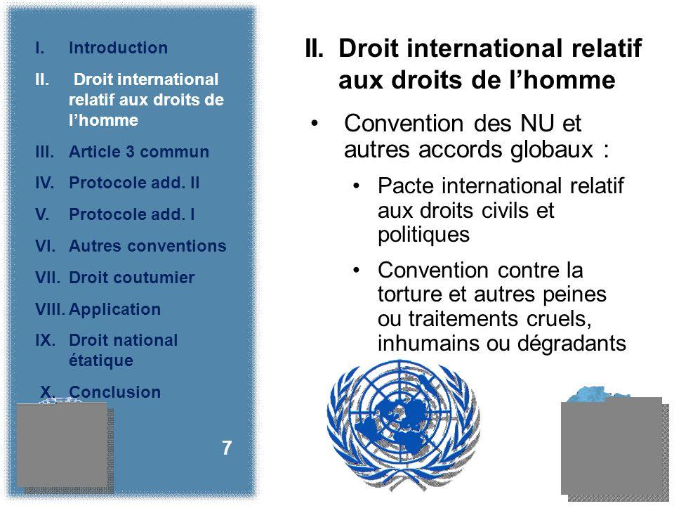 Convention des NU et autres accords globaux : Pacte international relatif aux droits civils et politiques Convention contre la torture et autres peines ou traitements cruels, inhumains ou dégradants 7 II.