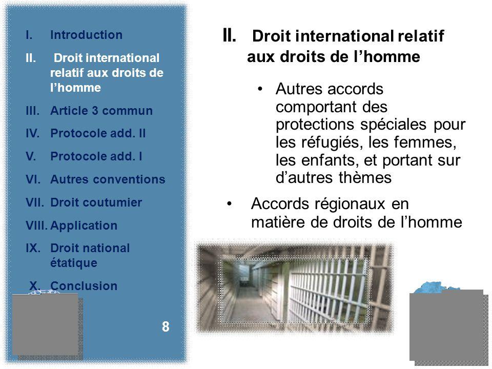 Prohibition de la discrimination Droit des minorités à pratiquer leur propre religion, suivre leur culture, langue 19 II.