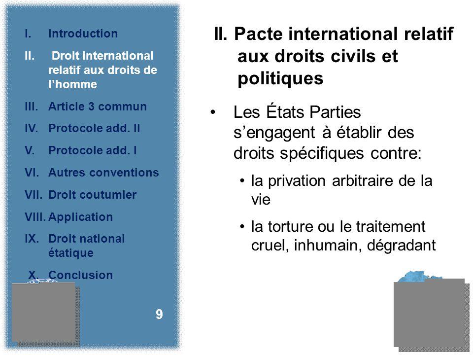 Les États Parties sengagent à établir des droits spécifiques contre: la privation arbitraire de la vie la torture ou le traitement cruel, inhumain, dégradant 9 II.