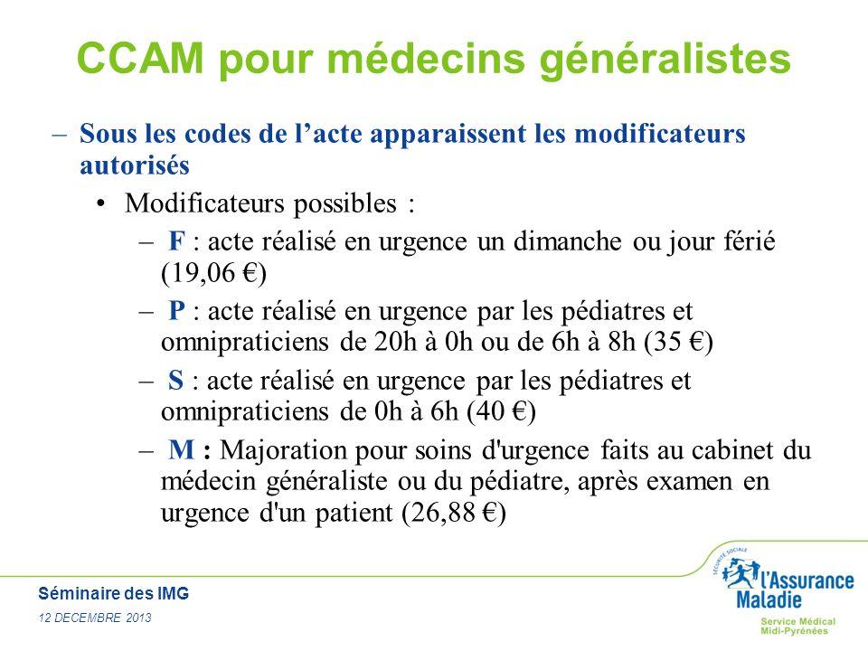 Séminaire des IMG 12 DECEMBRE 2013 CCAM pour médecins généralistes –Sous les codes de lacte apparaissent les modificateurs autorisés Modificateurs pos