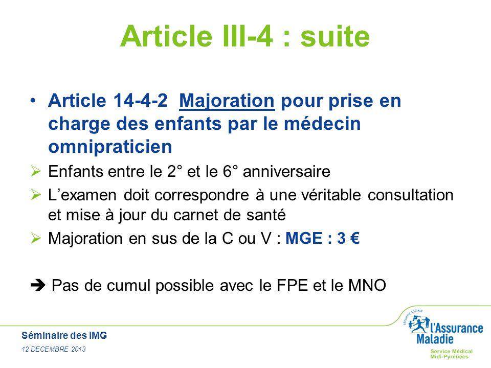 Séminaire des IMG 12 DECEMBRE 2013 Article III-4 : suite Article 14-4-2 Majoration pour prise en charge des enfants par le médecin omnipraticien Enfan
