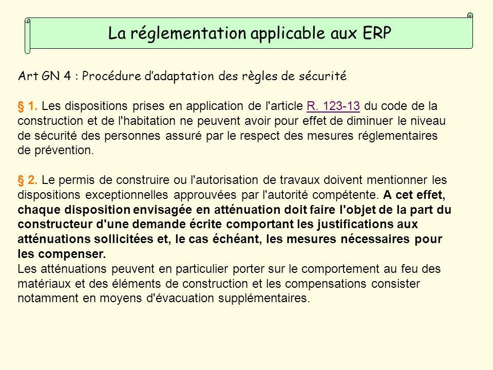 La réglementation applicable aux ERP Art GN 4 : Procédure dadaptation des règles de sécurité § 1.