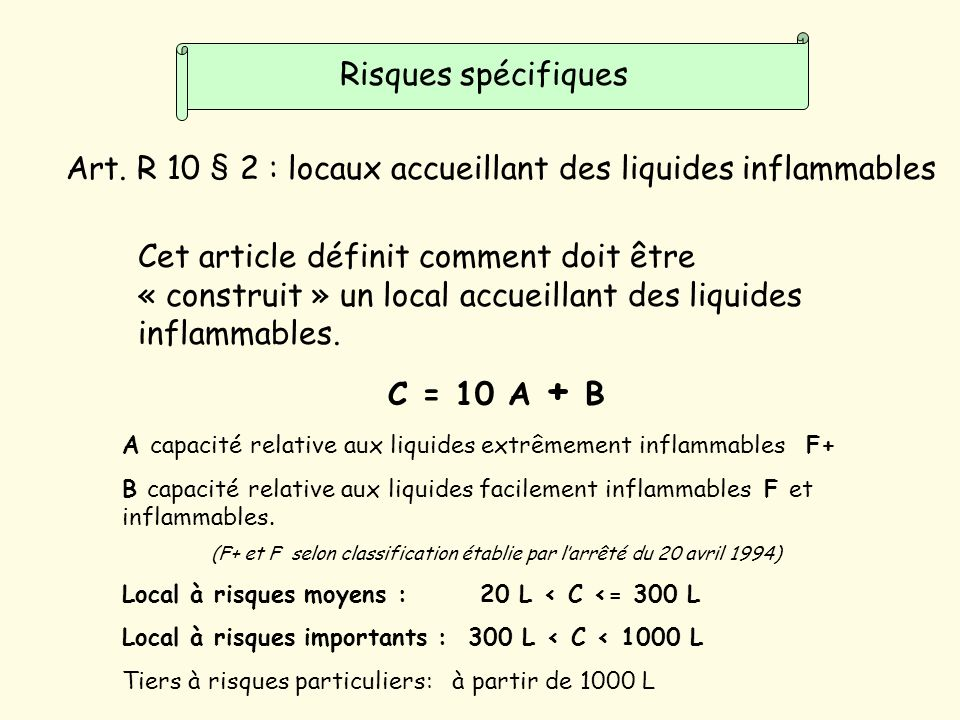 C = 10 A + B A capacité relative aux liquides extrêmement inflammables F+ B capacité relative aux liquides facilement inflammables F et inflammables.