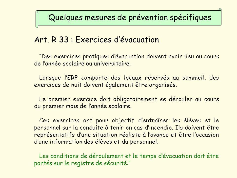 Des exercices pratiques dévacuation doivent avoir lieu au cours de lannée scolaire ou universitaire.