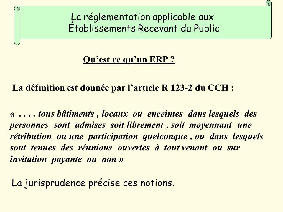 Quest ce quun ERP .La définition est donnée par larticle R 123-2 du CCH : «....