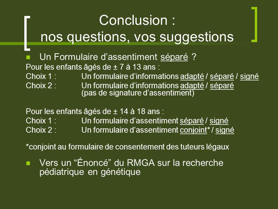 Conclusion : nos questions, vos suggestions Un Formulaire dassentiment séparé .