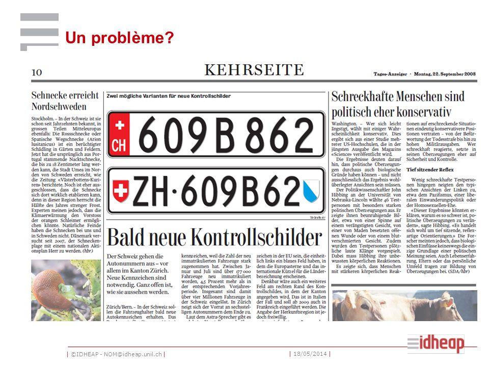| ©IDHEAP - NOM@idheap.unil.ch | | 18/05/2014 | Un problème
