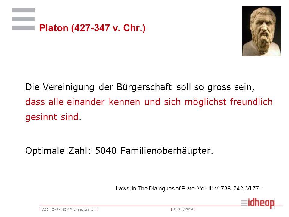 | ©IDHEAP - NOM@idheap.unil.ch | | 18/05/2014 | Platon (427-347 v.