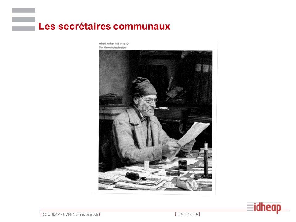 | ©IDHEAP - NOM@idheap.unil.ch | | 18/05/2014 | Les secrétaires communaux