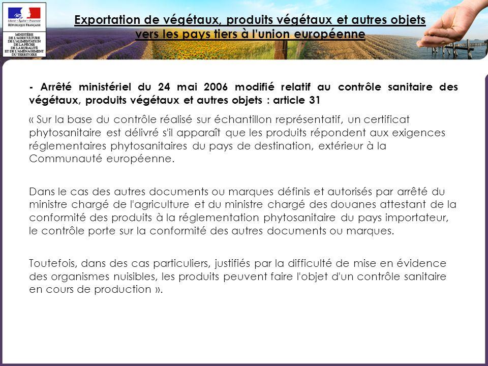 Exportation de végétaux, produits végétaux et autres objets vers les pays tiers à l'union européenne - Arrêté ministériel du 24 mai 2006 modifié relat
