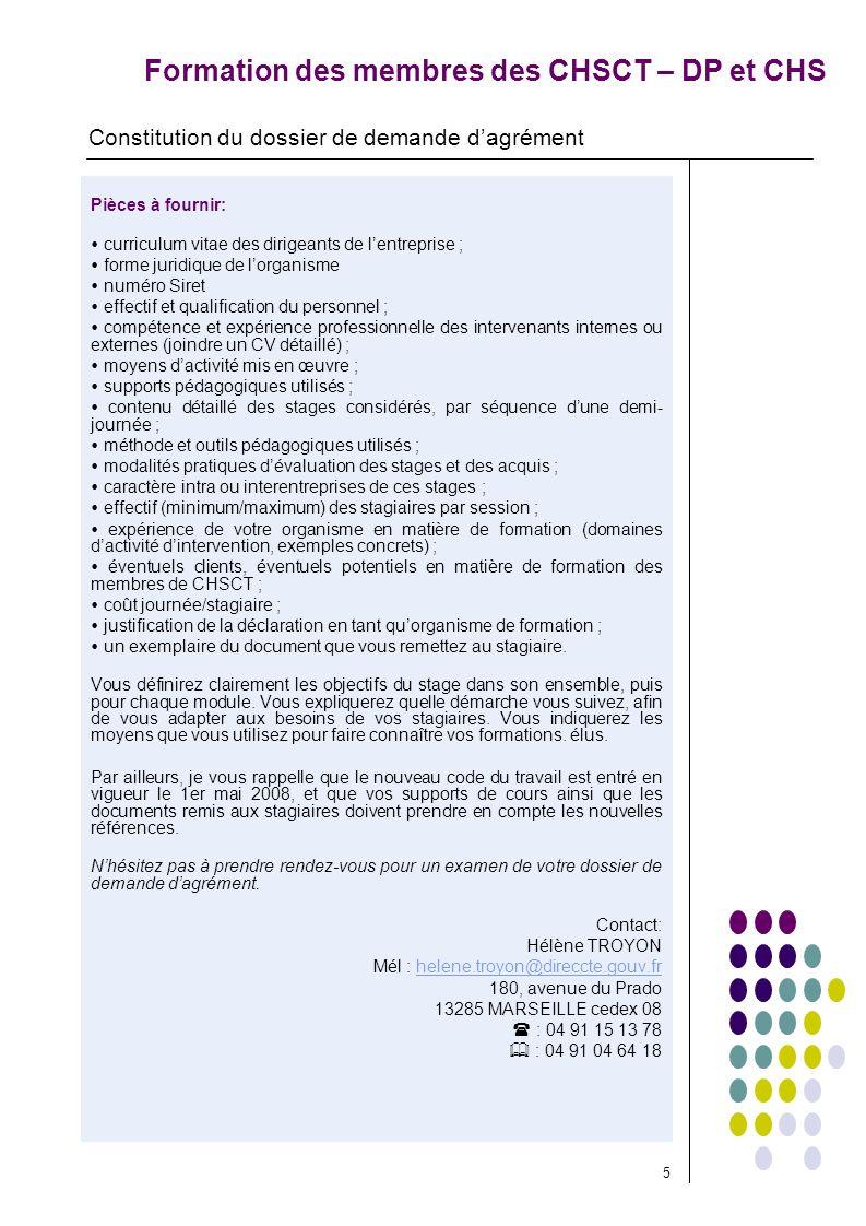 Formation des membres des CHSCT – DP et CHS Pièces à fournir: curriculum vitae des dirigeants de lentreprise ; forme juridique de lorganisme numéro Si