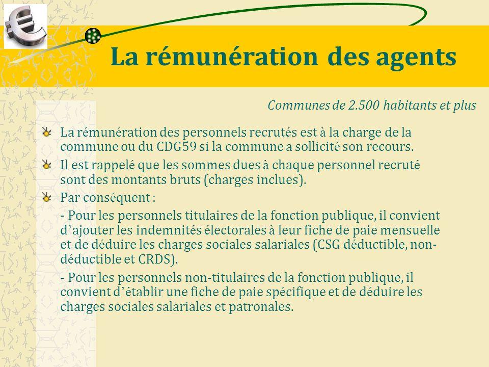La rémunération des agents La r é mun é ration des personnels recrut é s est à la charge de la commune ou du CDG59 si la commune a sollicit é son reco