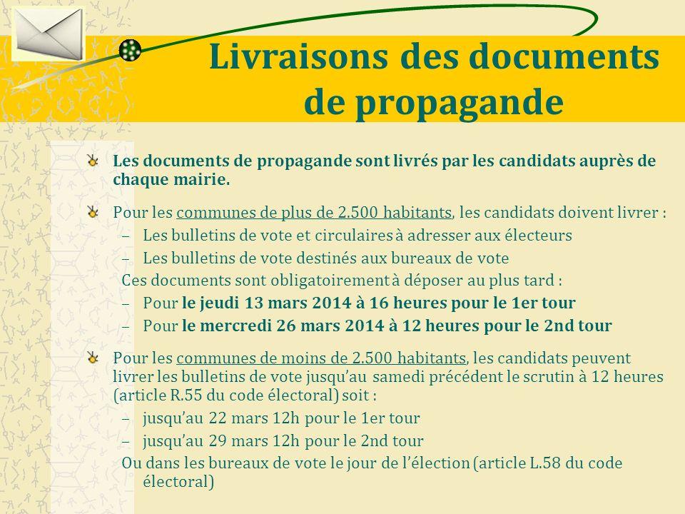 Livraisons des documents de propagande Les documents de propagande sont livrés par les candidats auprès de chaque mairie. Pour les communes de plus de