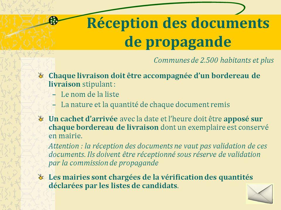 Réception des documents de propagande Chaque livraison doit être accompagnée dun bordereau de livraison stipulant : –Le nom de la liste –La nature et