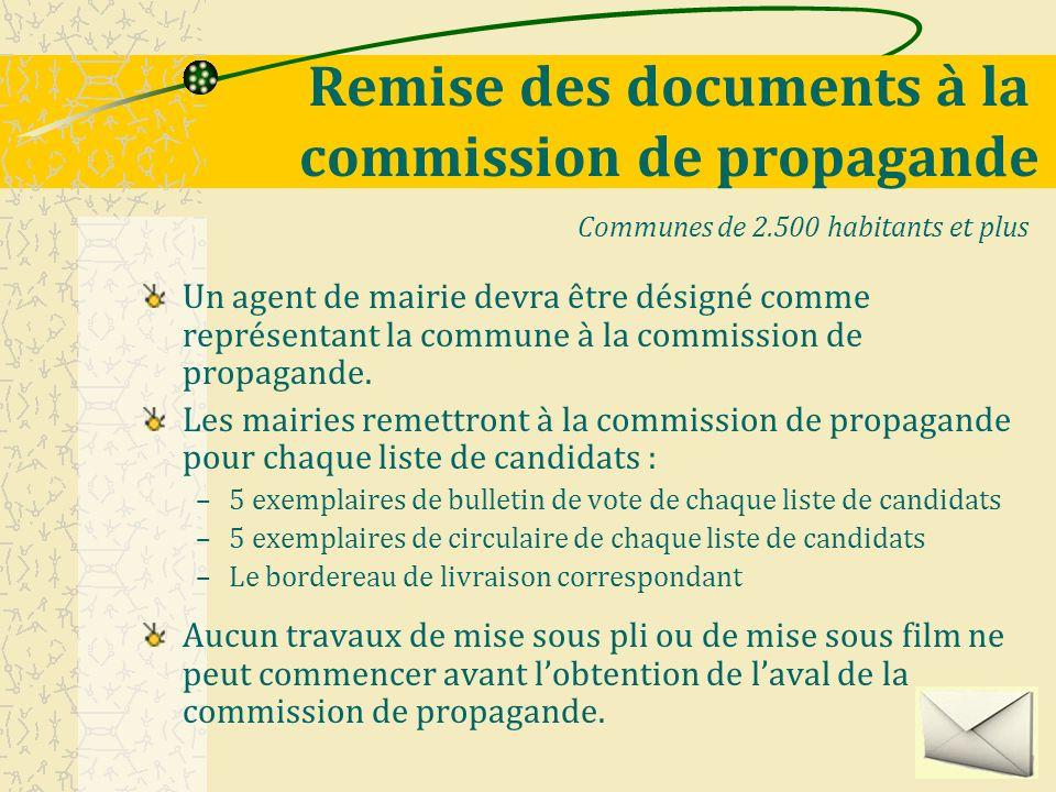 Les commissions de propagande En application des dispositions des articles L.241 et R.31 du code électoral, une commission de propagande chargée dassurer lenvoi et la distribution des circulaires et bulletins de vote aux électeurs sera instituée dans chaque arrondissement.