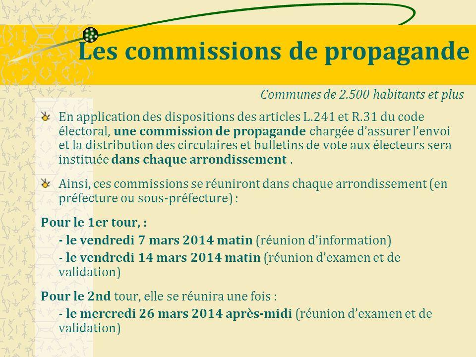 Les commissions de propagande En application des dispositions des articles L.241 et R.31 du code électoral, une commission de propagande chargée dassu