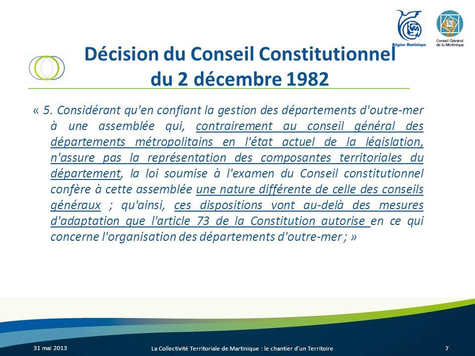 Décision du Conseil Constitutionnel du 2 décembre 1982 « 5. Considérant qu'en confiant la gestion des départements d'outre-mer à une assemblée qui, co