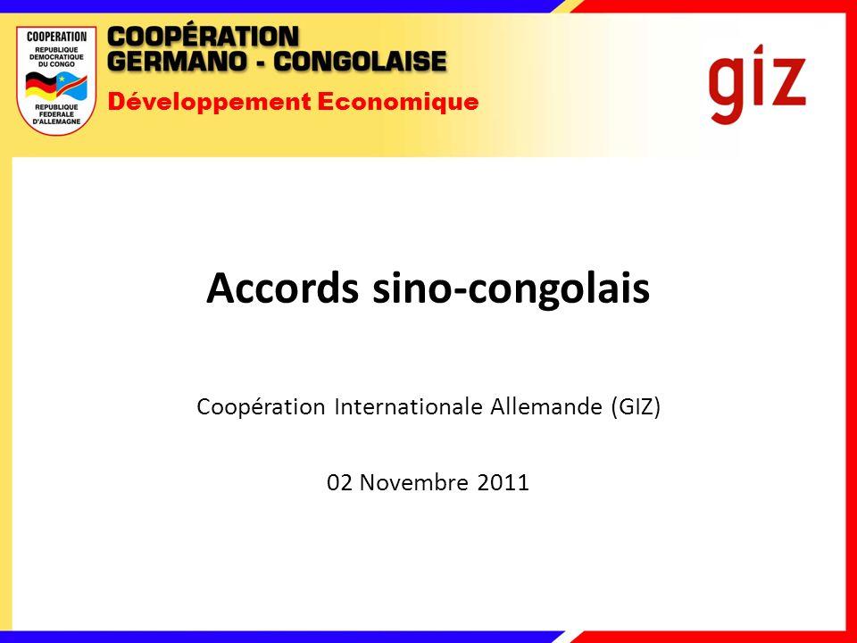 Développement Economique Accords sino-congolais Coopération Internationale Allemande (GIZ) 02 Novembre 2011