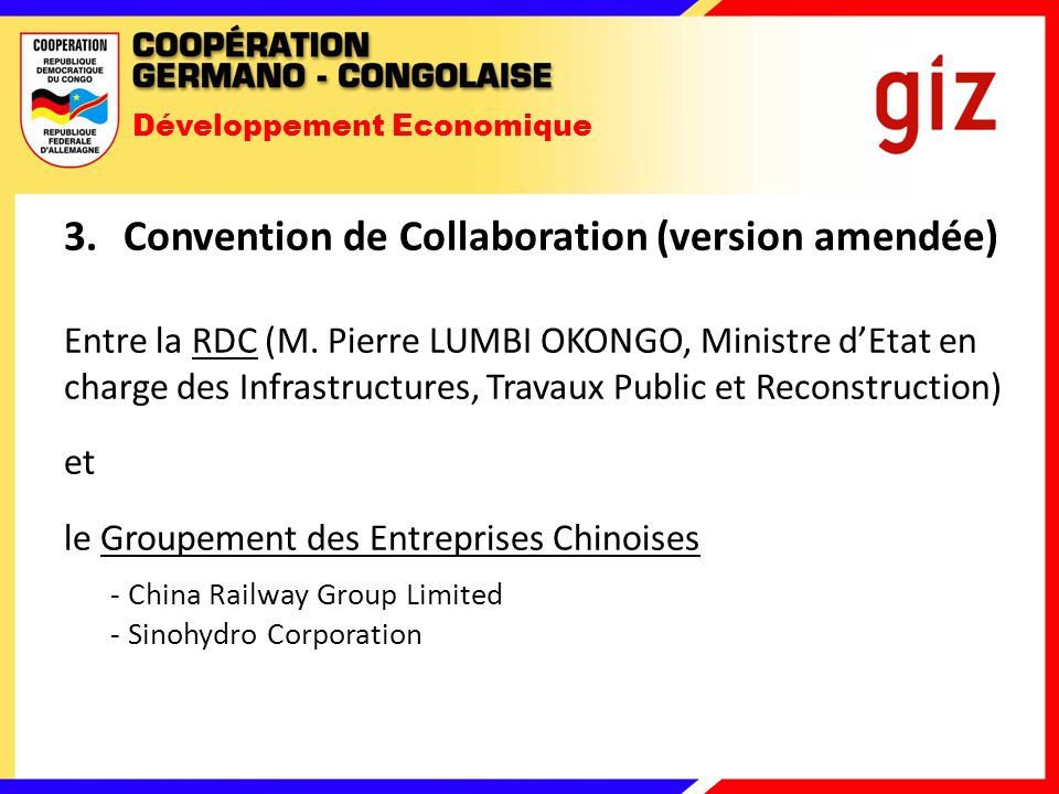 Développement Economique 3.Convention de Collaboration (version amendée) Entre la RDC (M.