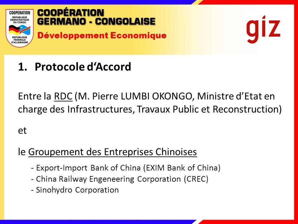 Développement Economique 3.Convention de Collaboration (version amendée) Projet Minier: - Pas de porte de 350.000.000 USD de la partie chinoise à la partie congolaise, à condition que - Etude de Préfaisabilité est approuvée par le Gouvernement Chinois (IRR/TRI >=19%) - Audit qui révèle aucun vice caché et/ou apparent - Cession des Droits et Titres miniers par Gécamines à la JV « Commission Nationale du Développement et de la Réforme de la Chine » - Assistance financière à la rénovation technique de 50.000.000 USD du Groupement dEntreprises Chinoises sous la forme dun prêt à Gécamines