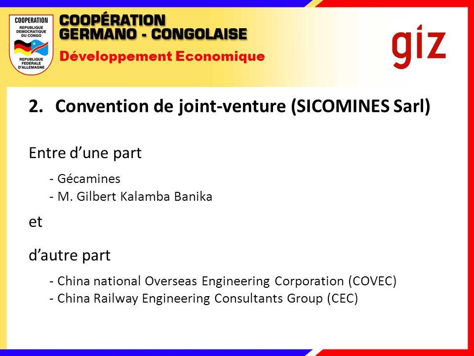 Développement Economique 2.Convention de joint-venture (SICOMINES Sarl) Entre dune part - Gécamines - M.