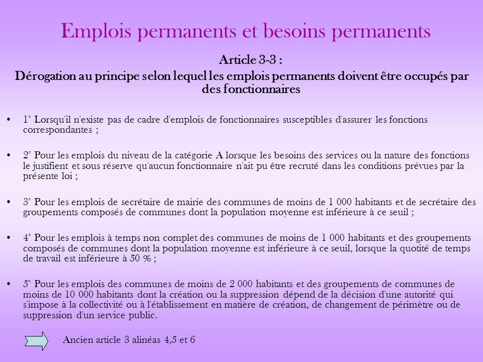 Emplois permanents et besoins permanents Article 3-3 : Dérogation au principe selon lequel les emplois permanents doivent être occupés par des fonctio
