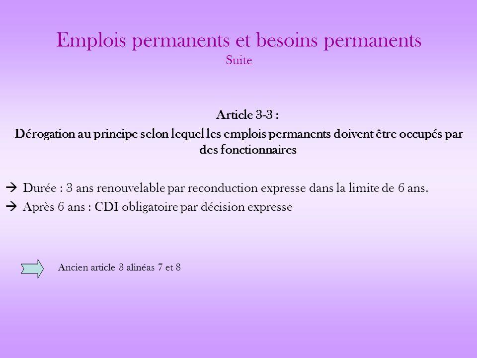 Emplois permanents et besoins permanents Suite Article 3-3 : Dérogation au principe selon lequel les emplois permanents doivent être occupés par des f