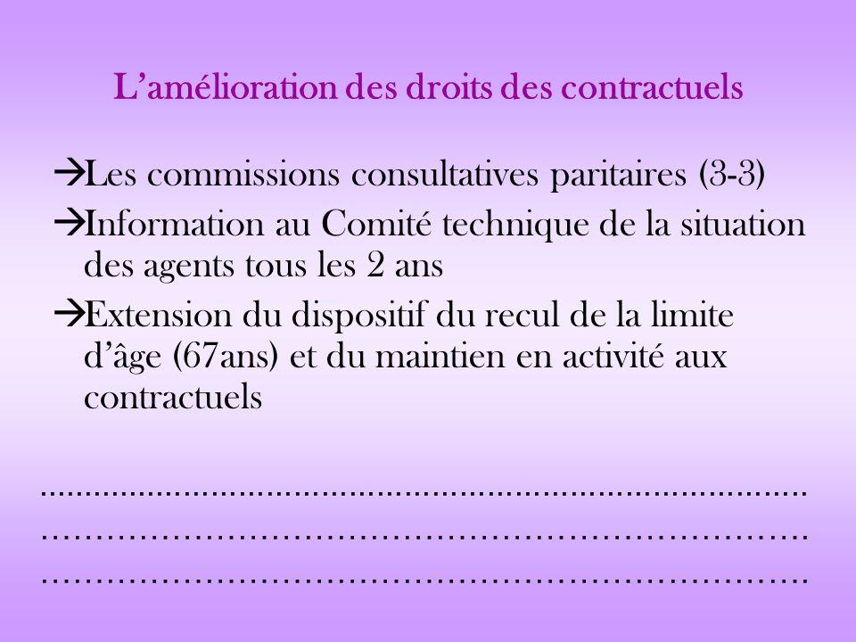 Lamélioration des droits des contractuels Les commissions consultatives paritaires (3-3) Information au Comité technique de la situation des agents to