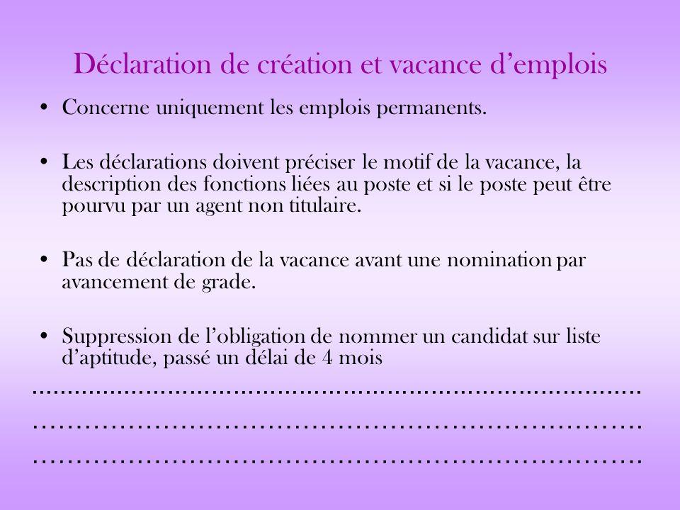 Déclaration de création et vacance demplois Concerne uniquement les emplois permanents. Les déclarations doivent préciser le motif de la vacance, la d