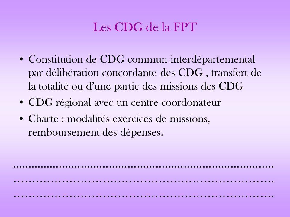 Les CDG de la FPT Constitution de CDG commun interdépartemental par délibération concordante des CDG, transfert de la totalité ou dune partie des miss