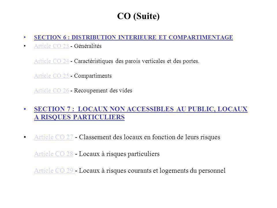 CO (Suite) SECTION 6 : DISTRIBUTION INTERIEURE ET COMPARTIMENTAGE Article CO 23 - Généralités Article CO 24 - Caractéristiques des parois verticales e