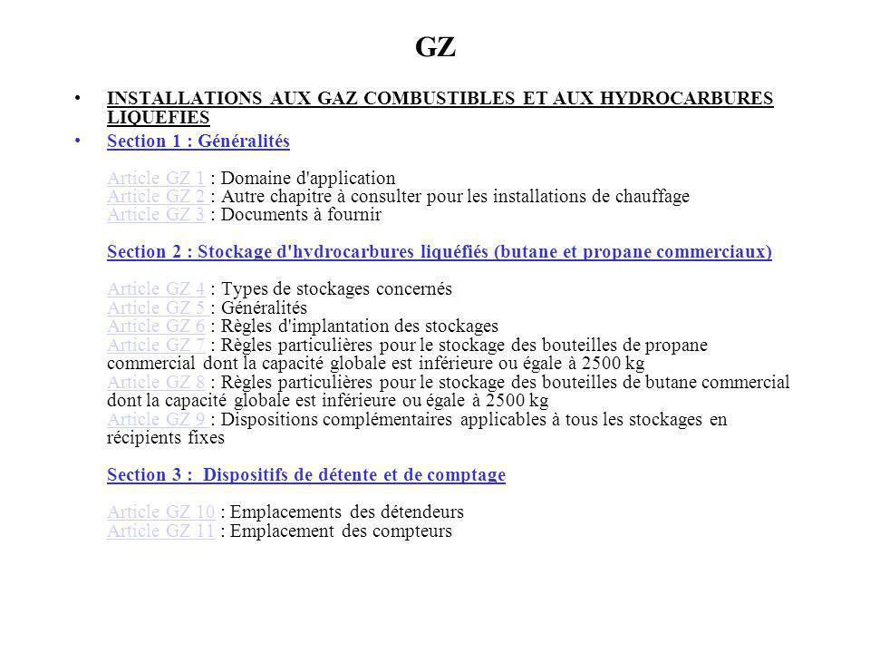 GZ INSTALLATIONS AUX GAZ COMBUSTIBLES ET AUX HYDROCARBURES LIQUEFIES Section 1 : Généralités Article GZ 1 : Domaine d'application Article GZ 2 : Autre