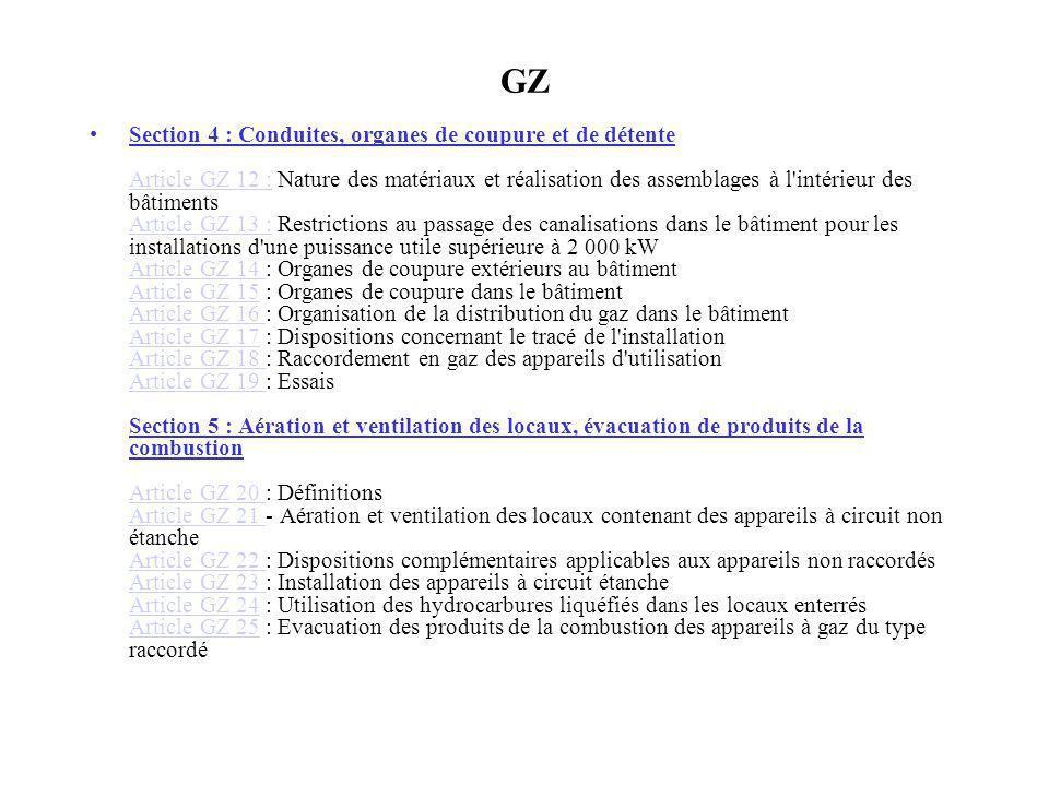 GZ Section 4 : Conduites, organes de coupure et de détente Article GZ 12 : Nature des matériaux et réalisation des assemblages à l'intérieur des bâtim