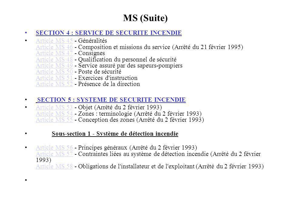 MS (Suite) SECTION 4 : SERVICE DE SECURITE INCENDIE Article MS 45 - Généralités Article MS 46 - Composition et missions du service (Arrêté du 21 févri