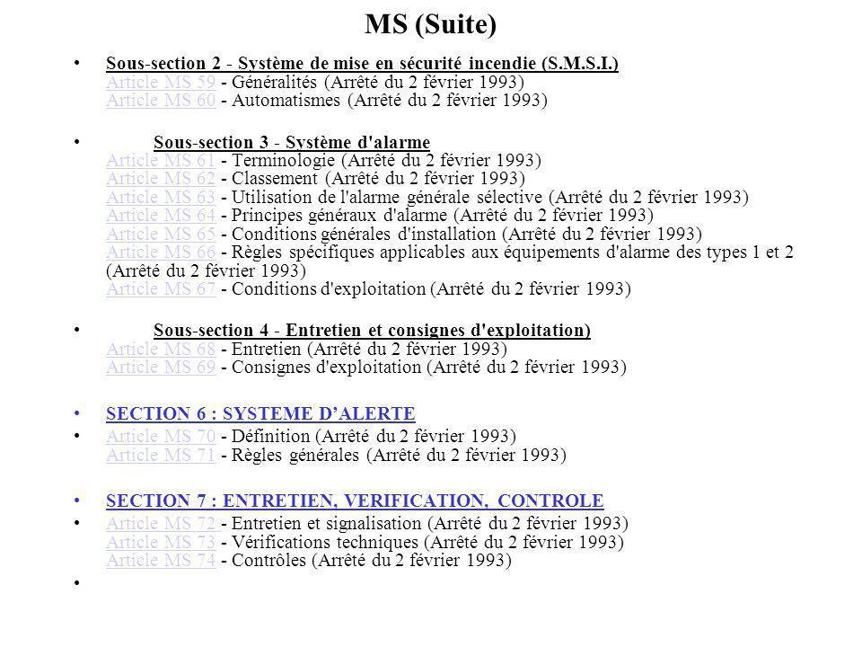 MS (Suite) Sous-section 2 - Système de mise en sécurité incendie (S.M.S.I.) Article MS 59 - Généralités (Arrêté du 2 février 1993) Article MS 60 - Aut