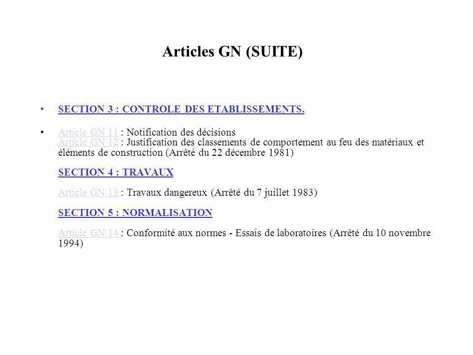 Articles GN (SUITE) SECTION 3 : CONTROLE DES ETABLISSEMENTS. Article GN 11 : Notification des décisions Article GN 12 : Justification des classements