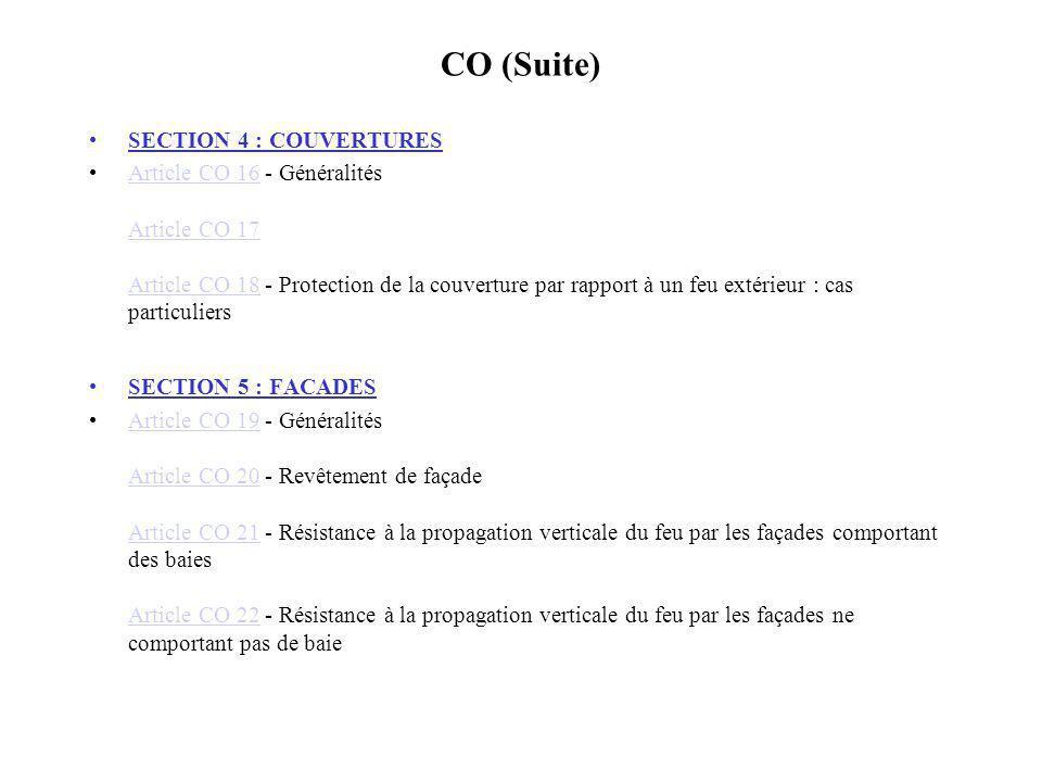 CO (Suite) SECTION 6 : DISTRIBUTION INTERIEURE ET COMPARTIMENTAGE Article CO 23 - Généralités Article CO 24 - Caractéristiques des parois verticales et des portes.