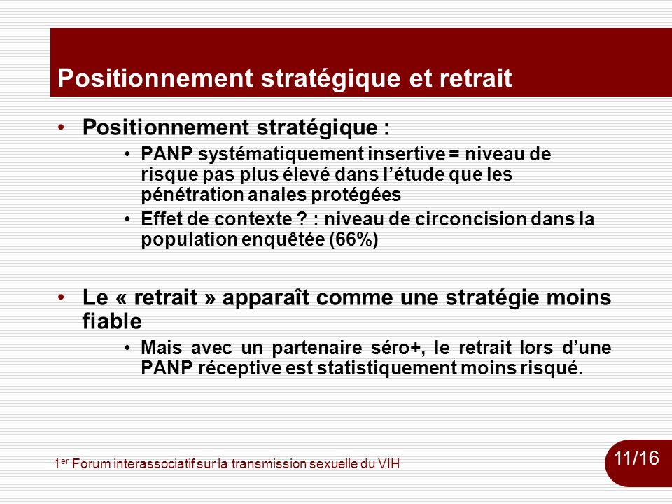 1 er Forum interassociatif sur la transmission sexuelle du VIH Positionnement stratégique et retrait Positionnement stratégique : PANP systématiquemen