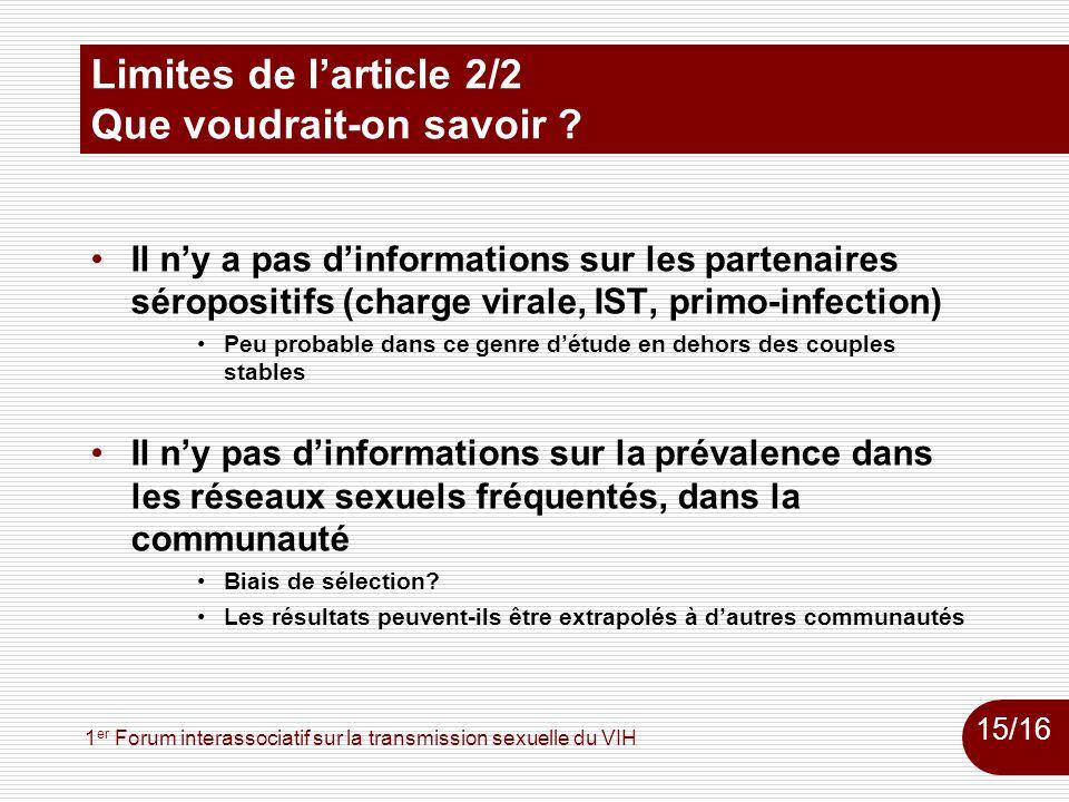 1 er Forum interassociatif sur la transmission sexuelle du VIH Limites de larticle 2/2 Que voudrait-on savoir ? Il ny a pas dinformations sur les part