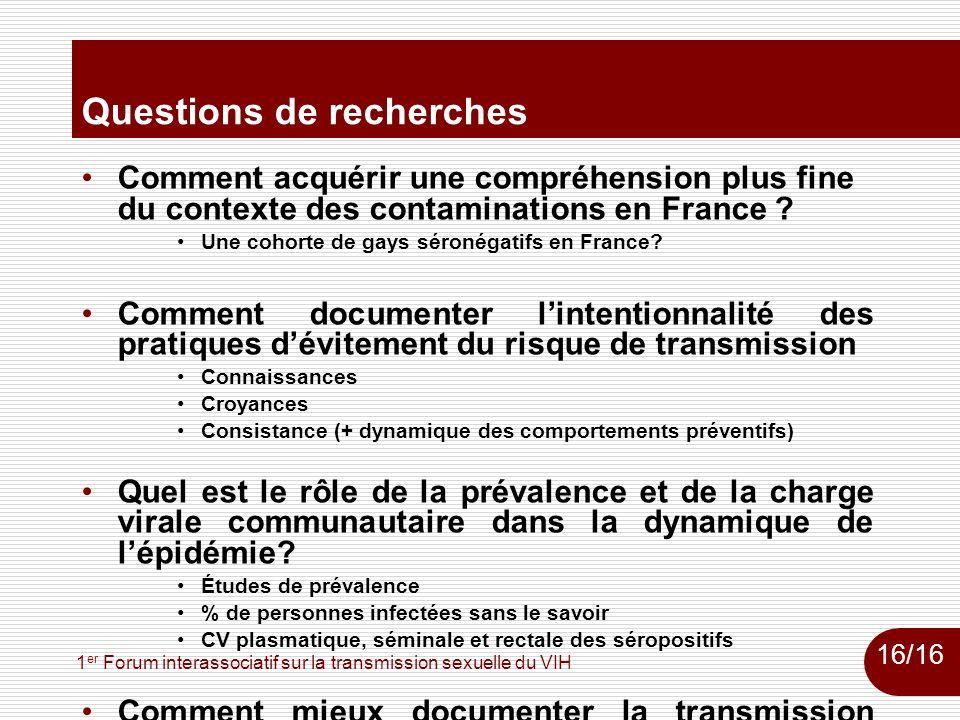1 er Forum interassociatif sur la transmission sexuelle du VIH Questions de recherches Comment acquérir une compréhension plus fine du contexte des co
