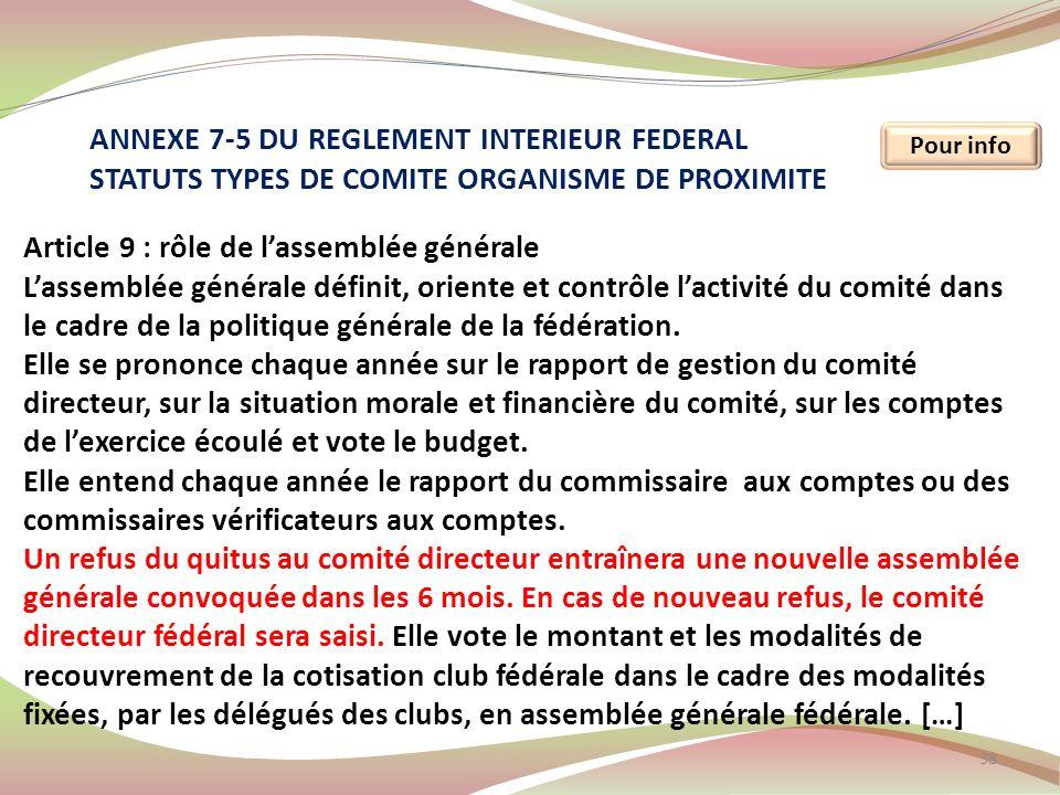 38 Pour info Article 9 : rôle de lassemblée générale Lassemblée générale définit, oriente et contrôle lactivité du comité dans le cadre de la politiqu